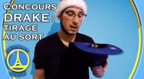 CONCOURS DRAKE : TIRAGE AU SORT – GET READY SHOW #10