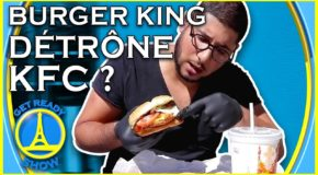 BURGER KING DÉTRÔNE KFC ? – GET READY SHOW #84