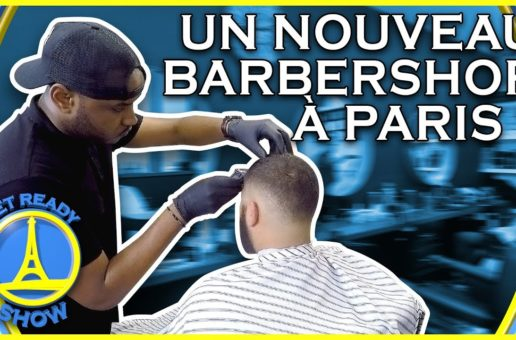 UN NOUVEAU BARBER SHOP À PARIS ? – GET READY SHOW #83